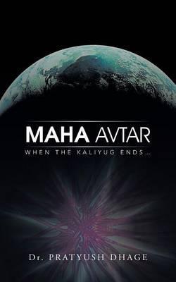 Maha Avtar: When the Kaliyug Ends... (Paperback)