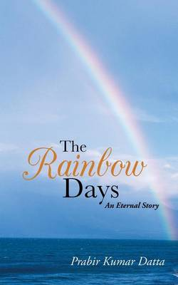 The Rainbow Days: An Eternal Story (Paperback)