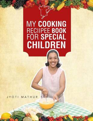 My Cooking Reciipee Book for Special Children (Paperback)