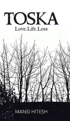 Toska: Love.Life.Loss (Hardback)