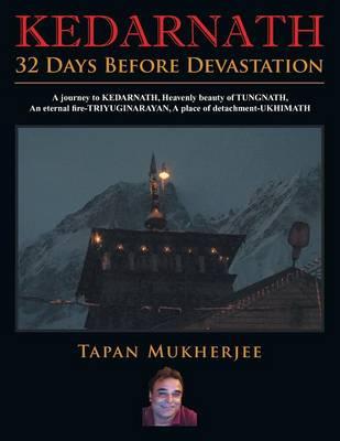 Kedarnath: 32 Days Before Devastation (Paperback)