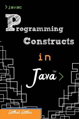 Programming Constructs in JAVA (Paperback)