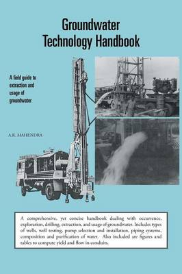 Groundwater Technology Handbook: A field guide to extraction and usage of groundwater (Paperback)