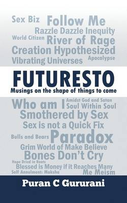 Futuresto: Musings on Shape of Things to Come (Paperback)