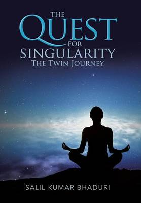 The Quest for Singularity: The Twin Journey (Hardback)