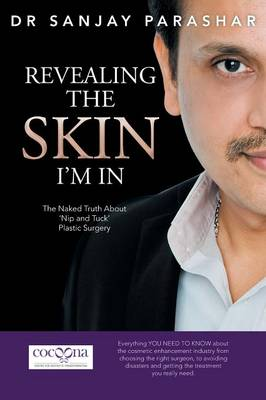 Revealing the Skin I'm In: The Naked Truth About 'Nip and Tuck' Plastic Surgery (Paperback)