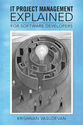 IT Project Management - Explained: For Software Developers (Paperback)