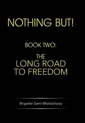 Nothing But!: Book Two: The Long Road to Freedom (Hardback)
