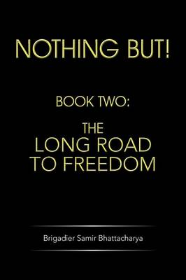 Nothing but!: Book Two: the Long Road to Freedom (Paperback)