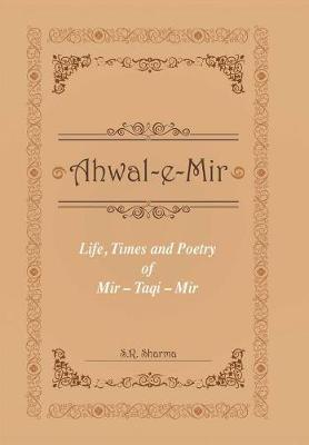 Life,Times and Poetry of Mir (Hardback)