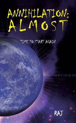 Annihilation: Almost: Time to start again (Paperback)