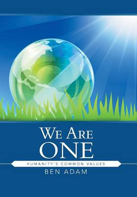 We Are One: Humanity's Common Values (Hardback)