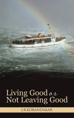 Living Good or Not Leaving Good (Paperback)