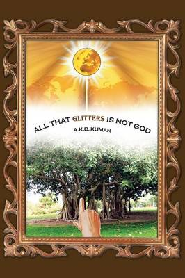 All That Glitters Is Not God (Paperback)