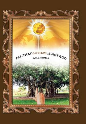 All That Glitters Is Not God (Hardback)