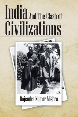 India and the Clash of Civilizations (Paperback)