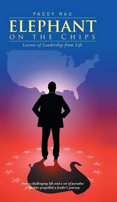 Elephant on the Chips: Lessons of Leadership from Life (Hardback)