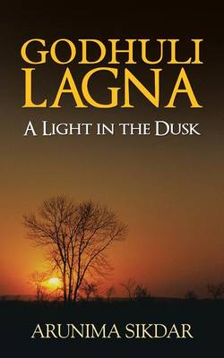Godhuli Lagna: A Light in the Dusk (Paperback)