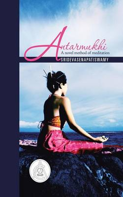 Antarmukhi: A Novel Method of Meditation (Paperback)