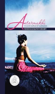 Antarmukhi: A Novel Method of Meditation (Hardback)