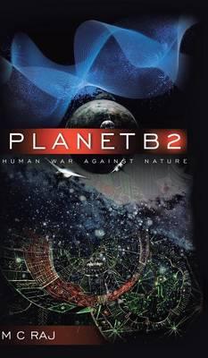 PlanetB2: Human War Against Nature (Hardback)