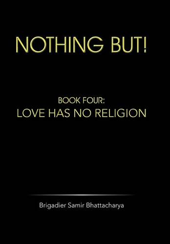 Nothing But!: Book Four: Love Has No Religion (Hardback)