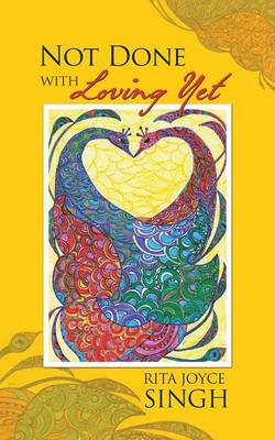 Not Done with Loving Yet (Paperback)