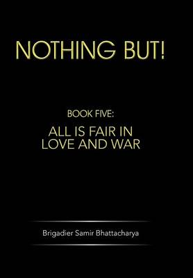 Nothing But!: Book Five: All Is Fair in Love and War (Hardback)