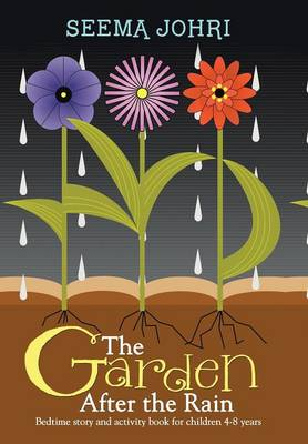 The Garden After the Rain: Bedtime Story and Activity Book for Children 4-8 Years (Hardback)