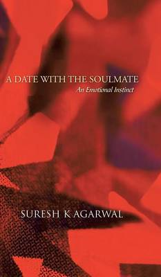 A Date with the Soulmate: An Emotional Instinct (Hardback)