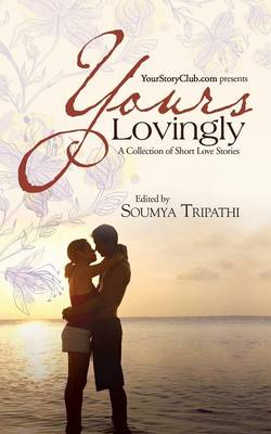 Yours Lovingly: A Collection of Short Love Stories (Paperback)