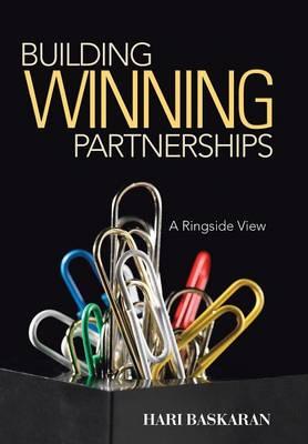 Building Winning Partnerships: A Ringside View (Hardback)