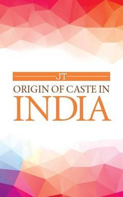 Origin of Caste in India (Paperback)