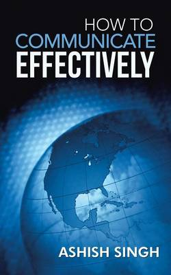 How to Communicate Effectively (Paperback)