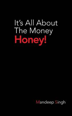 It's All about the Money Honey! (Paperback)