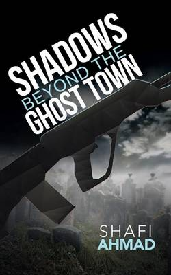 Shadows Beyond the Ghost Town (Paperback)