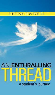 An Enthralling Thread: A Student's Journey (Hardback)
