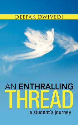 An Enthralling Thread: A Student's Journey (Paperback)