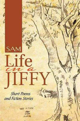 Life in a Jiffy: Short Poems and Fiction Stories (Paperback)