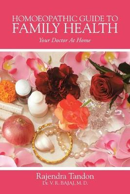 Homoeopathic Guide to Family Health: Your Doctor at Home (Paperback)
