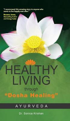 Healthy Living Through Dosha Healing: Ayurveda (Hardback)