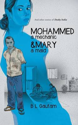 Mohammed a Mechanic and Mary a Maid: And Other Stories of Dusky India (Paperback)