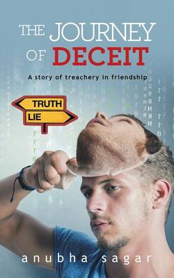 The Journey of Deceit: A Story of Treachery in Friendship (Paperback)
