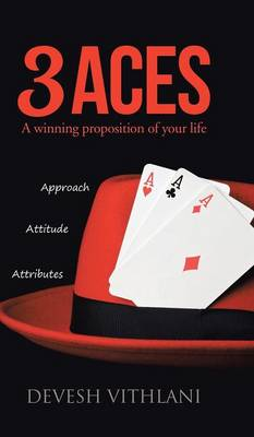 3 Aces: A Winning Proposition of Your Life (Hardback)