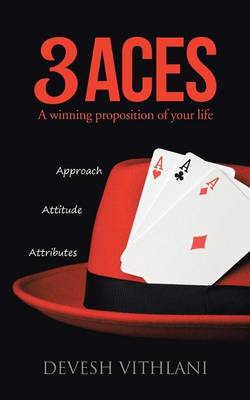 3 Aces: A Winning Proposition of Your Life (Paperback)