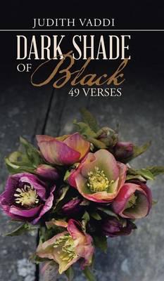 Dark Shade of Black - 49 Verses (Hardback)