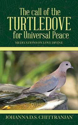 The Call of the Turtledove for Universal Peace: Meditations on Love Divine (Paperback)