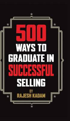 500 Ways to Graduate in Successful Selling (Hardback)