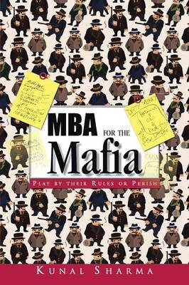 MBA for the Mafia: Play by Their Rules or Perish (Paperback)