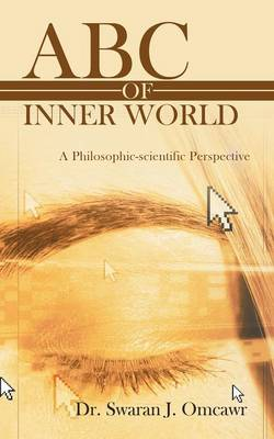 ABC of Inner World: A Philosophic-Scientific Perspective (Paperback)